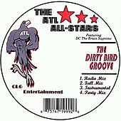 Play & Download The Dirty Bird Groove by The Atl All-stars | Napster