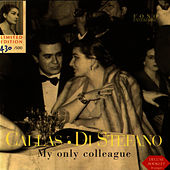 Play & Download My Only Colleague by Maria Callas | Napster