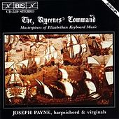 The Queenes Command: Masterpieces Of Elizabethan Keyboard Music by Various Artists