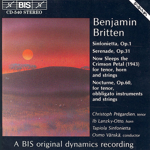 Sinfonietta/Serenade/Now Sleeps The Crimson Petal/Nocturne by Benjamin Britten