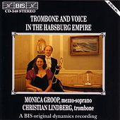 Trombone And Voice In The Habsburg Empire by Various Artists