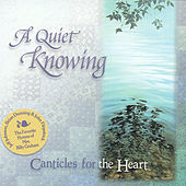 Play & Download A Quiet Knowing - Canticles For The Heart by Jeff Johnson (WA) | Napster