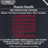 Play & Download Complete Music For Choir by Maurice Durufle | Napster