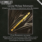 Play & Download Complete Double Concertos With Recorder by Georg Philipp Telemann | Napster