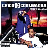 Play & Download Wild 'N' Tha West by Chico & Coolwadda | Napster