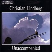 Telemann/Sandstrom/Lindberg: Christian Lindberg Unaccompanied by Various Artists