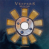 Play & Download Vespers - Light Into Light by Jeff Johnson (WA) | Napster