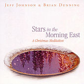 Play & Download Stars In The Morning East - A Christmas Meditation by Jeff Johnson (WA) | Napster
