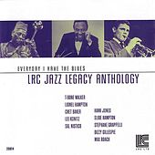 Play & Download LRC Jazz Legacy Anthology: Everyday I Have The Blues by Various Artists | Napster