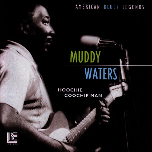 Hoochie Coochie Man by Muddy Waters