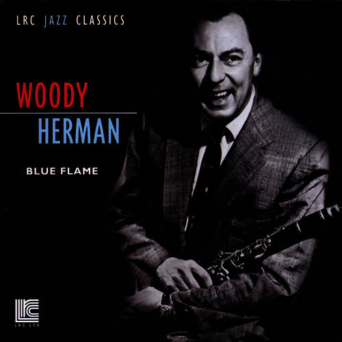 Play & Download Blue Flame by Woody Herman | Napster