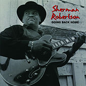 Play & Download Going Back Home by Sherman Robertson | Napster