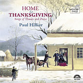 Home To Thanksgiving: Songs of Thanks and Praise by Paul Hillier