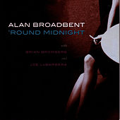 Play & Download 'Round Midnight by Alan Broadbent | Napster