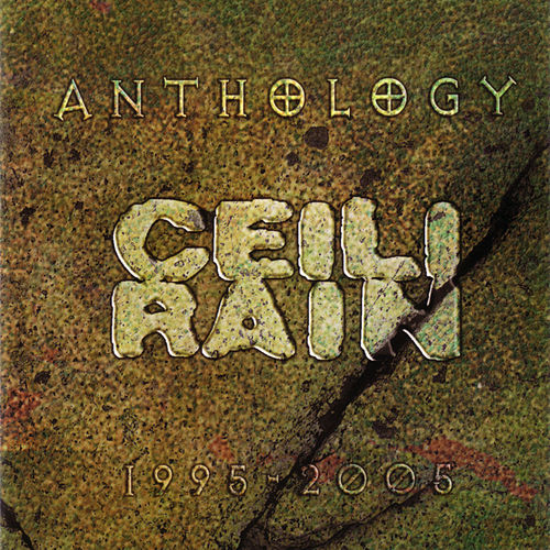 Play & Download Anthology 1995 - 2005 by Ceili Rain | Napster