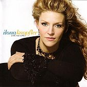 Play & Download Live The Life by Ilona Knopfler | Napster