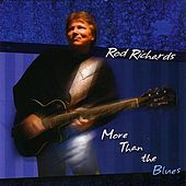 More Than The Blues by Rod Richards