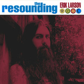 Play & Download The Resounding by Erik Larson | Napster