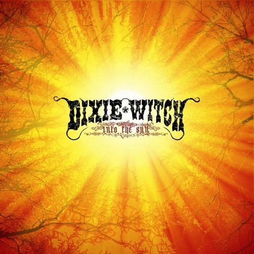 Into The Sun by Dixie Witch