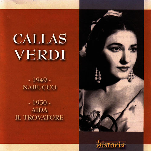 Play & Download Nabucco, Aida, Il Trovatore by Maria Callas | Napster
