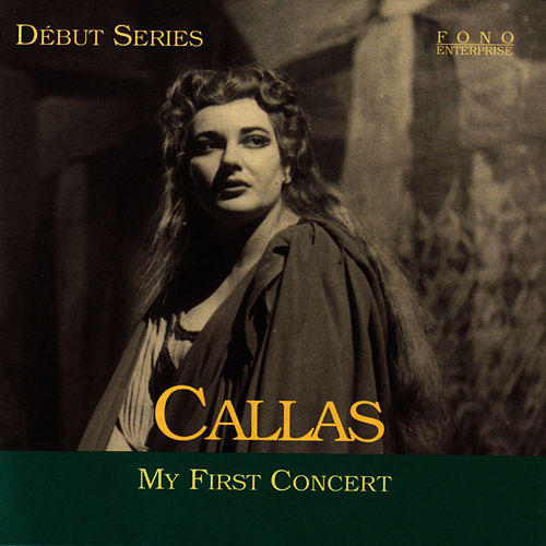 My First Concert by Maria Callas
