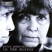 Play & Download GUBAIDULINA: In The Mirror - 3 Works, 3 Genres, 3 Epochs by None | Napster