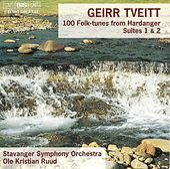 Play & Download TVEITT: 100 Folk-tunes from Hardanger, Op. 151, Suite Nos. 1 & 2 by Geirr Tveitt | Napster