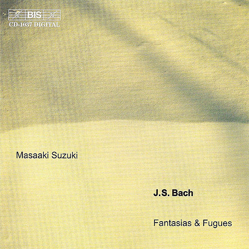 Play & Download BACH, J.S.: Fantasias and Fugues by Johann Sebastian Bach | Napster