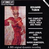 Play & Download TUBIN: Complete Music for Violin, Viola and Piano by Eduard Tubin | Napster