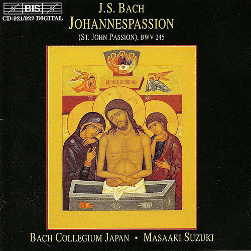 Play & Download St. John Passion, BWV 245 by Johann Sebastian Bach | Napster