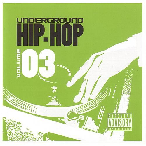 Underground Hip-Hop Volume 3 by Various Artists
