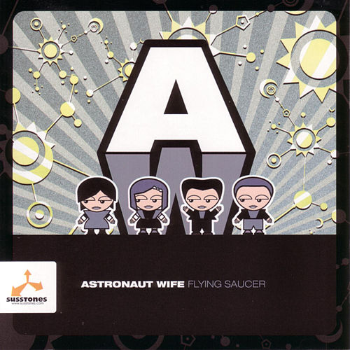 Play & Download Flying Saucer by Astronaut Wife   Napster
