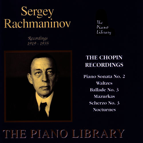 Play & Download The Chopin Recordings by Sergei Rachmaninov | Napster