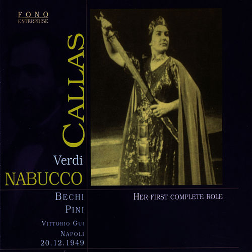 Play & Download Callas: Verdi's Nabucco by Maria Callas | Napster