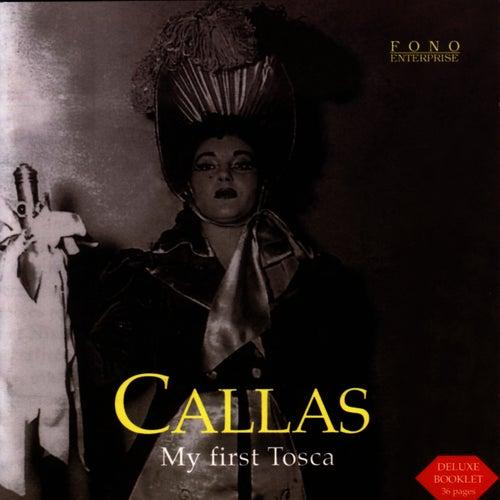 Maria Callas - My First Tosca by Maria Callas