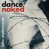 Play & Download Dance Naked by John Mellencamp | Napster