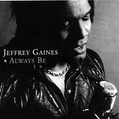 Play & Download Always Be by Jeffrey Gaines | Napster