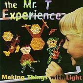 Play & Download Making Things With Light by Mr. T Experience | Napster