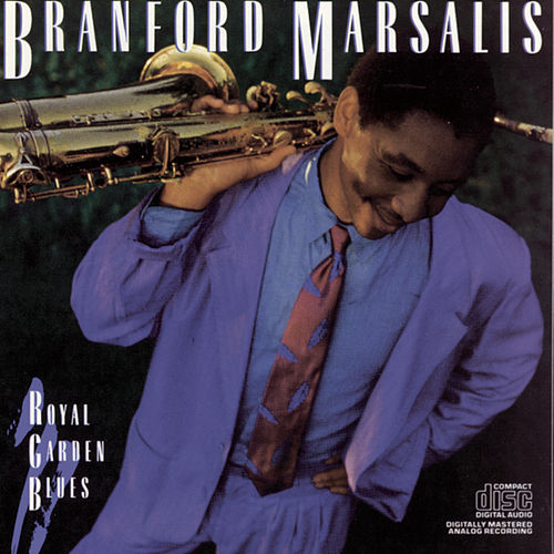 Royal Garden Blues by Branford Marsalis