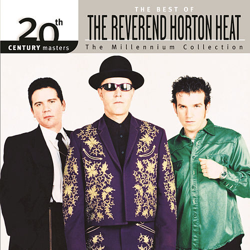 Play & Download Best Of/20th Century by Reverend Horton Heat | Napster