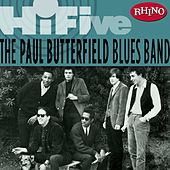 Rhino Hi-five - The Paul Butterfield Blues Band by Various Artists