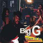 Play & Download Here It Is by Big G | Napster