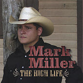 Play & Download The High Life by Mark Miller | Napster