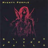 Play & Download Black River Falls by Mighty Purple | Napster