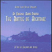 An Original Radio Drama: The Battle of Alcatraz by Actors Scene Unseen