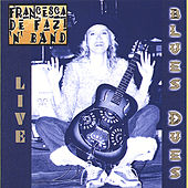 Play & Download Blues Dues by francesca de fazi | Napster