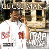 Trap House by Gucci Mane