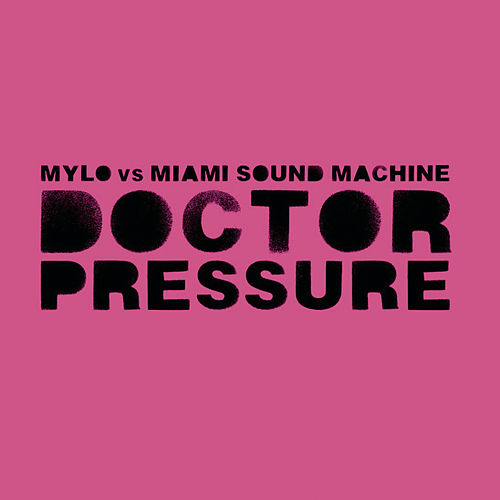 Doctor Pressure (Remixes) by Mylo