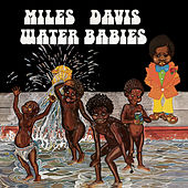 Play & Download Water Babies by Miles Davis | Napster