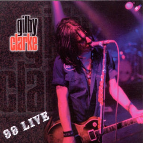 Play & Download 99 Live by Gilby Clarke | Napster
